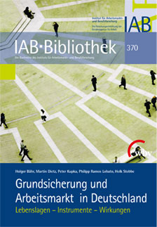 """Band 370 der Reihe """"IAB-Bibliothek"""" dokumentiert Ergebnisse aus der IAB-Forschung zur sozialen Grundsicherung für die Jahre 2013 bis 2016 sich"""